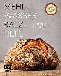 Mehl, Wasser, Salz, Hefe - Alles über gutes Brot, Buch