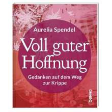 Aurelia Spendel: Voll guter Hoffnung, Buch