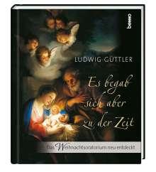 Ludwig Güttler: Es begab sich aber zu der Zeit, Buch
