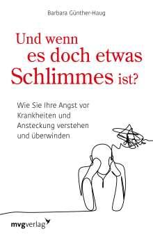 Barbara Günther-Haug: Und wenn es doch etwas Schlimmes ist?, Buch