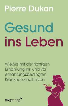Pierre Dukan: Gesund ins Leben, Buch
