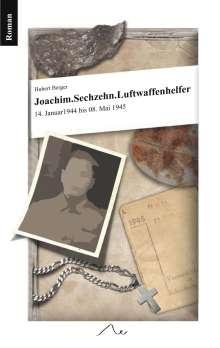 Hubert Berger: Joachim. Sechzehn. Luftwaffenhelfer, Buch