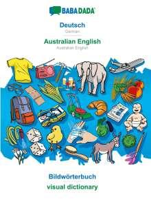 Babadada Gmbh: BABADADA, Deutsch - Australian English, Bildwörterbuch - visual dictionary, Buch