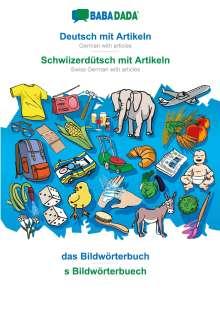 Babadada Gmbh: BABADADA, Deutsch mit Artikeln - Schwiizerdütsch mit Artikeln, das Bildwörterbuch - s Bildwörterbuech, Buch