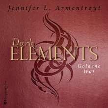 Jennifer L. Armentrout: Dark Elements - Goldene Wut, MP3-CD