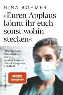 Nina Böhmer: Euren Applaus könnt ihr euch sonst wohin stecken, Buch