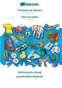 Babadada Gmbh: BABADADA, Français de Suisse - lietuviu kalba, dictionnaire visuel - paveiksleliu zodynas, Buch