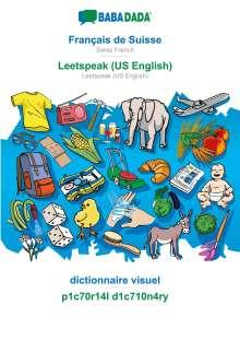 Babadada Gmbh: BABADADA, Français de Suisse - Leetspeak (US English), dictionnaire visuel - p1c70r14l d1c710n4ry, Buch