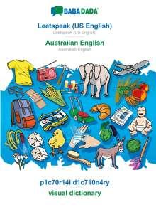 Babadada Gmbh: BABADADA, Leetspeak (US English) - Australian English, p1c70r14l d1c710n4ry - visual dictionary, Buch
