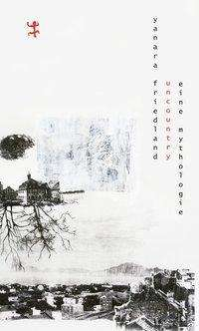 Yanara Friedland: Uncountry, Buch