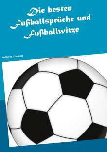 Wolfgang Schnepper: Die besten Fußballsprüche und Fußballwitze, Buch