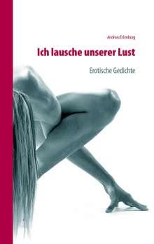 Andreas Erlenburg: Ich lausche unserer Lust, Buch