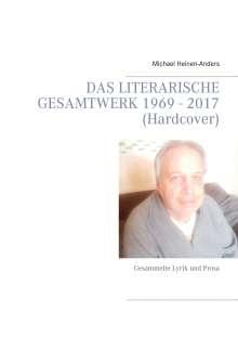 Michael Heinen-Anders: Das literarische Gesamtwerk 1969 - 2017 (Hardcover), Buch