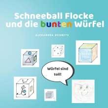 Alexandra Schmitz: Schneeball Flocke und die bunten Würfel, Buch