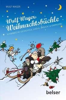Wulf Wager: Wulf Wagers Weihnachtsbüchle, Buch