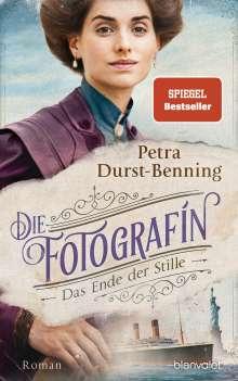 Petra Durst-Benning: Die Fotografin - Das Ende der Stille, Buch