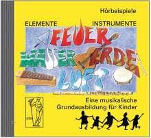 Elemente - Instrumente. Feuer, Wasser, Erde, Luft. Hörbeispiele, CD