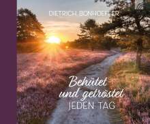 Dietrich Bonhoeffer: Behütet und getröstet jeden Tag, Buch