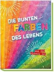 Guido Erbrich: Die bunten Farben des Lebens, Buch