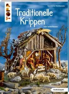 Karl-Heinz Reicheneder: Traditionelle Krippen zum Selberbauen (kreativ.kompakt), Buch