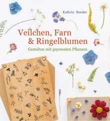 Kathrin Bender: Veilchen, Farn & Ringelblumen, Buch