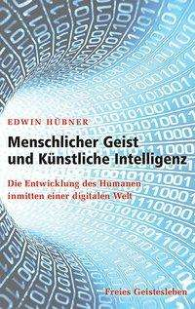 Edwin Hübner: Menschlicher Geist und Künstliche Intelligenz, Buch