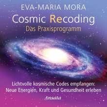 Eva-Maria Mora: Cosmic Recoding - Das Praxisprogramm (CD), CD