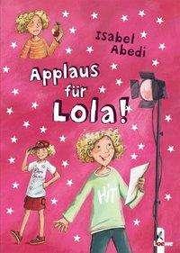Isabel Abedi: Applaus für Lola!, Buch