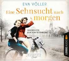 Eine Sehnsucht nach morgen: Die Ruhrpott-Saga,Tei, 6 CDs