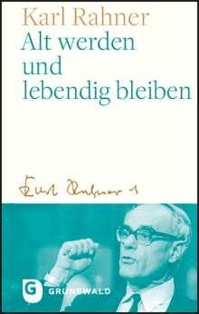 Karl Rahner: Alt werden und lebendig bleiben, Buch