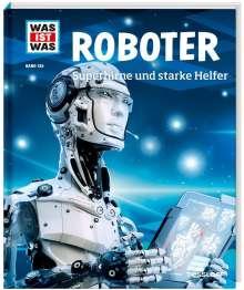 Bernd Flessner: WAS IST WAS Band 135. Roboter. Superhirne und starke Helfer, Buch