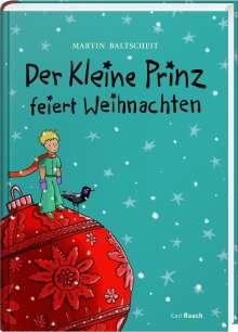 Baltscheit Martin: Der Kleine Prinz feiert Weihnachten, Buch