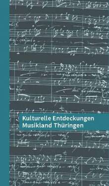 Kulturelle Entdeckungen Musikland Thüringen, Buch