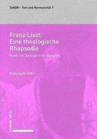 Wolfgang W. Müller: Franz Liszt. Eine theologische Rhapsodie, Buch