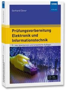 Gerhard Ebner: Prüfungsvorbereitung Elektronik und Informationstechnik, Buch