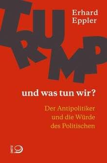 Erhard Eppler: Trump - und was tun wir?, Buch
