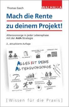 Thomas Gasch: Mach die Rente zu deinem Projekt!, Buch