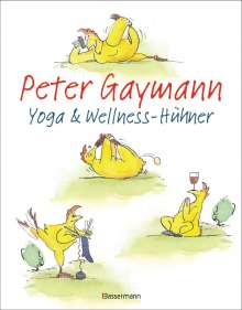 Peter Gaymann: Yoga- und Wellness-Hühner, Buch
