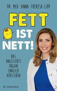 Anna-Theresa Lipp: Fett ist nett. Das ungeliebte Organ endlich verstehen, Buch