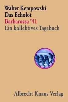 Walter Kempowski: Das Echolot - Barbarossa '41 - Ein kollektives Tagebuch  - (1. Teil des Echolot-Projekts), Buch