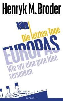 Henryk M. Broder: Die letzten Tage Europas, Buch