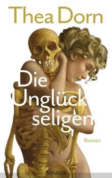 Thea Dorn: Die Unglückseligen, Buch
