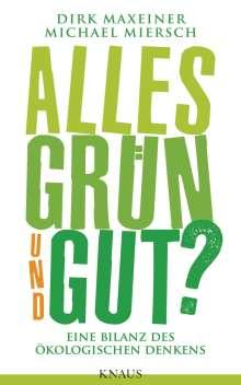 Dirk Maxeiner: Alles grün und gut?, Buch