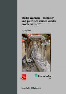 Frank Fingerloos: Weiße Wannen - technisch und juristisch immer wieder problematisch?., Buch