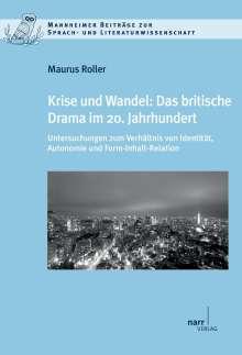 Maurus Roller: Krise und Wandel: Das britische Drama im 20. Jahrhundert, Buch