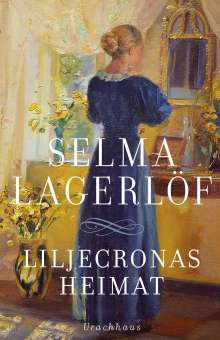 Selma Lagerlöf: Liljecronas Heimat, Buch