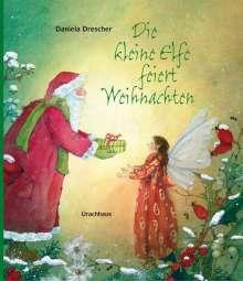 Daniela Drescher: Die kleine Elfe feiert Weihnachten, Buch