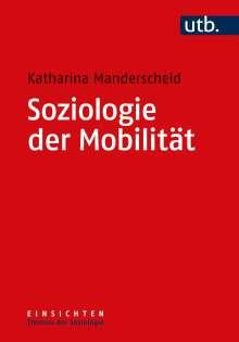 Katharina Manderscheid: Soziologie der Mobilität, Buch