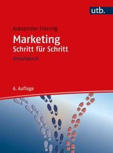 Alexander Hennig: Marketing Schritt für Schritt, Buch