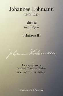 Johannes Lohmann: Musiké und Lógos. Schriften III, Buch